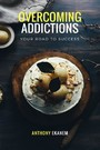 Overcoming Addictions - Your Road to Success