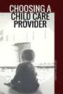 Choosing a Child Care Provider