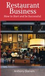 Restaurant Business - How to Start and be Successful