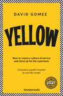 Yellow - How to create a culture of service and stand up for the customers