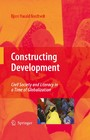 Constructing Development - Civil Society and Literacy in a Time of Globalization