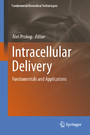 Intracellular Delivery - Fundamentals and Applications
