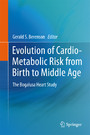 Evolution of Cardio-Metabolic Risk from Birth to Middle Age - The Bogalusa Heart Study