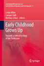 Early Childhood Grows Up - Towards a Critical Ecology of the Profession