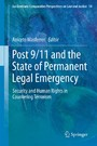 Post 9/11 and the State of Permanent Legal Emergency - Security and Human Rights in Countering Terrorism