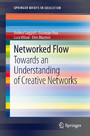 Networked Flow - Towards an Understanding of Creative Networks