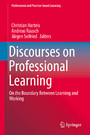 Discourses on Professional Learning - On the Boundary Between Learning and Working