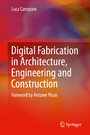 Digital Fabrication in Architecture, Engineering and Construction