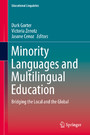 Minority Languages and Multilingual Education - Bridging the Local and the Global