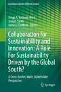 Collaboration for Sustainability and Innovation: A Role For Sustainability Driven by the Global South? - A Cross-Border, Multi-Stakeholder Perspective