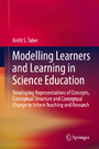 Modelling Learners and Learning in Science Education - Developing Representations of Concepts, Conceptual Structure and Conceptual Change to Inform Teaching and Research