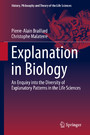 Explanation in Biology - An Enquiry into the Diversity of Explanatory Patterns in the Life Sciences