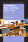 Hermeneutic Phenomenology in Education - Method and Practice