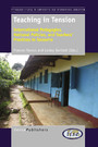 Teaching in Tension - International Pedagogies, National Policies, and Teachers' Practices in Tanzania
