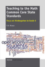 Teaching to the Math Common Core State Standards - Focus on Kindergarten to Grade 5