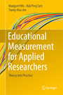 Educational Measurement for Applied Researchers - Theory into Practice