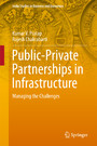 Public-Private Partnerships in Infrastructure - Managing the Challenges