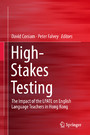 High-Stakes Testing - The Impact of the LPATE on English Language Teachers in Hong Kong