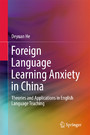 Foreign Language Learning Anxiety in China - Theories and Applications in English Language Teaching