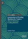 Automation of Trading Machine for Traders - How to Develop Trading Models