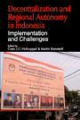 Decentralization and Regional Autonomy in Indonesia - Implementation and Challenges