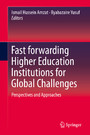 Fast forwarding Higher Education Institutions for Global Challenges - Perspectives and Approaches