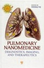 Pulmonary Nanomedicine - Diagnostics, Imaging, and Therapeutics