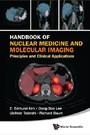 HANDBOOK OF NUCLEAR MEDICINE AND MOLECULAR IMAGING - PRINCIPLES AND CLINICAL APPLICATIONS