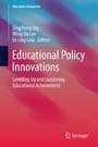 Educational Policy Innovations - Levelling Up and Sustaining Educational Achievement