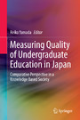 Measuring Quality of Undergraduate Education in Japan - Comparative Perspective in a Knowledge Based Society