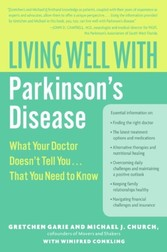 Living Well with Parkinson's Disease - What Your Doctor Doesn't Tell You....That You Need to Know