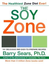 Soy Zone - 101 Delicious and Easy-to-Prepare Recipes