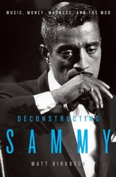Deconstructing Sammy - Music, Money, and Madness