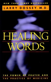 Healing Words - The Power of Prayer and the Practice of Medicine