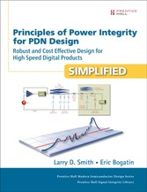 Principles of Power Integrity for PDN Design--Simplified - Robust and Cost Effective Design for High Speed Digital Products