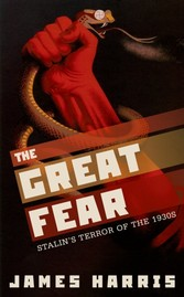 Great Fear: Stalin's Terror of the 1930s