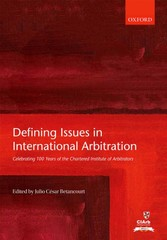 Defining Issues in International Arbitration - Celebrating 100 Years of the Chartered Institute of Arbitrators