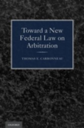 Toward a New Federal Law on Arbitration