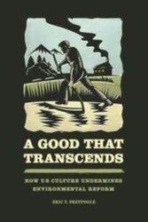 Good That Transcends - How US Culture Undermines Environmental Reform
