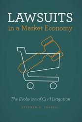 Lawsuits in a Market Economy - The Evolution of Civil Litigation