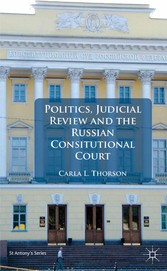 Politics, Judicial Review, and the Russian Constitutional Court