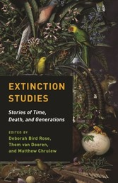Extinction Studies - Stories of Time, Death, and Generations
