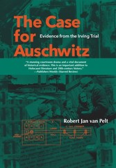Case for Auschwitz - Evidence from the Irving Trial