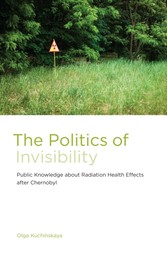 Politics of Invisibility - Public Knowledge about Radiation Health Effects after Chernobyl