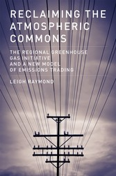 Reclaiming the Atmospheric Commons - The Regional Greenhouse Gas Initiative and a New Model of Emissions Trading