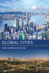 Global Cities - Urban Environments in Los Angeles, Hong Kong, and China