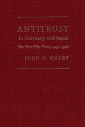 Antitrust in Germany and Japan - The First Fifty Years, 1947-1998