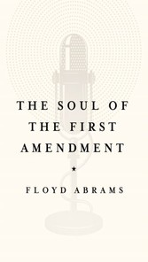 Soul of the First Amendment - Why Freedom of Speech Matters