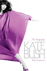 Kate Bush - The biography