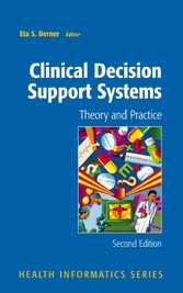 Clinical Decision Support Systems - Theory and Practice
